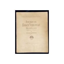 ISTORICUL BANCII NATIONALE A ROMANIEI 1880 - 1924 de VICTOR SLAVESCU - BUCURESTI 1925