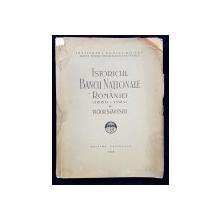 ISTORICUL BANCII NATIONALE A ROMANIEI 1880 - 1924 de VICTOR SLAVESCU - BUCURESTI,1925 *DEDICATIE