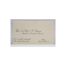 ISTORICUL ION LUPAS ( 1880 -1967 ) , , MEMBRU AL ACADEMIEI ROMANE , CARTE DE VIZITA CU CONDOLEANTE , PERIOADA INTERBELICA
