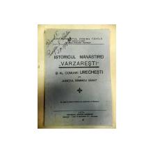 ISTORICUL MANASTIRII VARZARESTI SI AL COMUNEI URECHESTI DIN JUDETUL RAMNICUL SARAT  - BUC. 1934