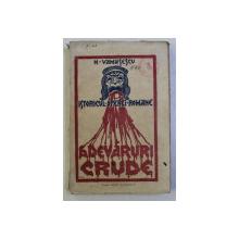 ISTORICUL OPEREI ROMANE - ADEVARURI CRUDE de N . VAMASESCU , 1922