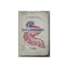 ISTORICUL OPEREI ROMANE DIN BUCURESTI  - ADEVARURI CRUDE e N . VAMASESCU , 1922 , PREZINTA URME DE UZURA  , COPERTELE INTARITE CU BANDA ADEZIVA *