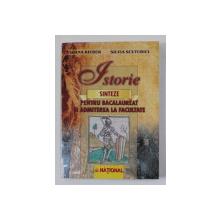 ISTORIE - SINTEZE PENTRU BACALAUREAT SI ADMITEREA LA FACULTATE de IOANA RIEBER si SILVIA SCUTURICI , 2008