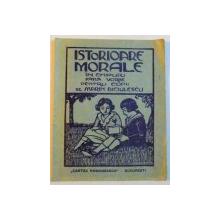 ISTORIOARE MORALE IN CHIPURI FARA VORBE PENTRU COPIII MICI , EDITIA A IV A , 1939