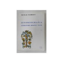 ISTORIOGRAFIA LITERATURII ROMANE VECHI DE NICOLAE FLORESCU , VOLUMUL I , 1996 , *DEDICATIE