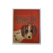 ISTORISIRI ADEVARATE de M. SEVASTOS , 1966 , ILUSTRATII de ADRIANA MIHAILESCU