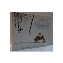 IT' S A MAGICAL WORLD , A CALVIN AND HOBBES COLLECTION by BILL WATTERSON , 2002