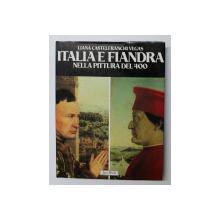 ITALIA E FIANDRA NELLA PITTURA DEL QUATROCENTO di LIANA CASTELFRANCHI VEGAS , 1983