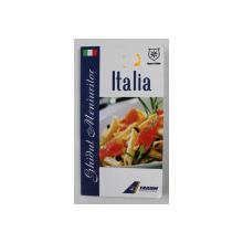 ITALIA - GHIDUL MENIURILOR de VALENTINA  IORDAN , 2009