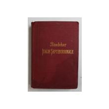 ITALIE  SEPTENTRIONALE JUSQU ' A LIVOURNE , FLORENCE ET RAVENNE , MANUEL DU VOYAGEUR par K. BAEDEKER , 1895