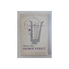 ITINERAR LIRIC , GEROEGE ENESCU de NICOLAE TAUTU , 1961 *DEDICATIE