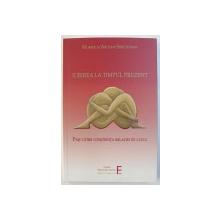 IUBIREA LA TIMPUL PREZENT: PASI CATRE CONSTIENTA RELATIEI DE CUPLU de MORRIE si ARLEAH SHECHTMAN , 2018
