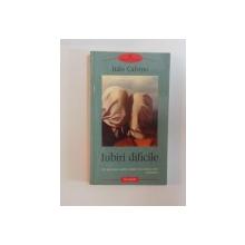 IUBIRI DIFICILE de ITALO CALVINO , 2004