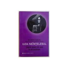 IUDA NEINTELESUL  - DUPA 2000 DE ANI IN ROMANIA de SORIN IUDA , 2003