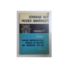 IZVOARE ALE MUZICII ROMANESTI , MUZICA INSTRUMENTALA , VOCALA SI PSALTICA DIN SECOLELE XVI - XIX , CONTINE DEDICATIA AUTORULUI , VOL II de GH. CIOBANU ,1978