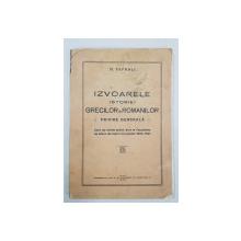 IZVOARELE ISTORIEI GRECILOR SI ROMANILOR, PRIVIRE GENERALA de O. TAFRALI - IASI, 1928