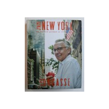 J ' AIME NEW YORK - MON NEW YORK GOURMAND EN 150 ADRESS par ALAIN DUCASSE , 2012