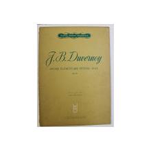 J. B. DUVERNOY , STUDII ELEMENTARE PENTRU PIAN , OP. 176 , editie ingrijita de MARIA CERNOVODEANU , 1965