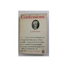 J.- J. ROUSSEAU - CONFESSIONS , VOLUMUL I , 1963