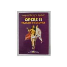 JACQUES BENIGNE BOSSUET  - OPERE II - TRATATE FILOSOFICE , 2000