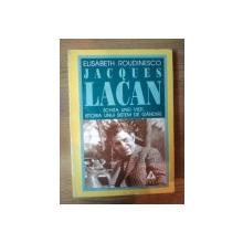 JACQUES LACAN - SCHITA UNE VIETI, ISTORIA UNUI SISTEM DE GANDIRE de ELISABETH ROUDINESCO, 1998 *CONTINE SUBLINIERI CU PIXUL IN TEXT