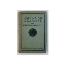 JAGER UND GEJACHTE von CHARLES G.D. ROBERTS , 1921