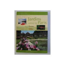 JARDINS AUTOUR DE PARIS , 2007