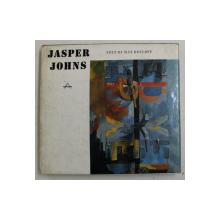 JASPER JOHNS , text by MAX KOZLOFF