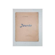 JAURES de H. ST. STREITMAN , 1915, CONTINE DEDICATIA FIULUI AUTORULUI *