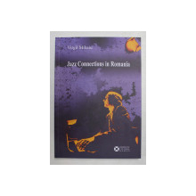 JAZZ CONNECTIONS IN ROMANIA by VIRGIL MIHAIU , 2007