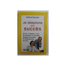 JE TELEPHONE AVEC SUCCES par MICHEL BAUDIER , 2001