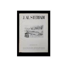 JEAN ALEX . STERIADI , text de G. OPRESCU , EDITIA A - II -A , 1943,  CONTINE O LITOGRAFIE ORIGINALA *