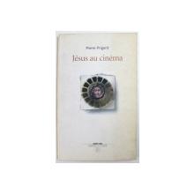 JESUS AU CINEMA par PIERRE PRIGENT , 1997