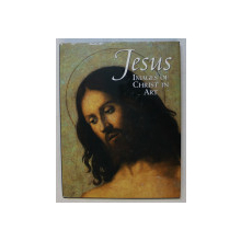 JESUS  - IMAGES ON CHRIST IN ART , edited by MARION WHEELER , 1988