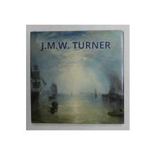 J.M.W. TURNER by MARTINA PADBERG , 2017, EDITIE IN CEHA , SLOVACA , POLONEZA , ROMANA , GREACA