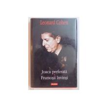 JOACA PREFERATA / FRUMOSII INVINSI de LEONARD COHEN , 2008