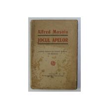 JOCUL APELOR de ALFRED MOSOIU , 1921 DEDICATIE*