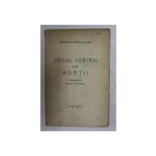 JOCUL IUBIRII SI AL MORTII de ROMAIN  ROLLAND , 1934