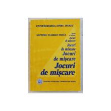 JOCURI DE MISCARE ED. a - II - a de SEPTIMIU FLORIAN TODEA , 2009