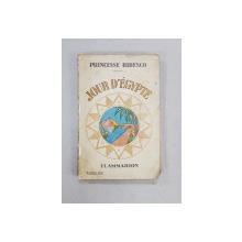JOUR D'EGIPTE par PRINCESSE BIBESCO - PARIS, 1929 *DEDICATIE