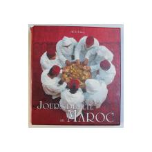 JOURS DE FETE AU MAROC par MOHA FEDAL et ILHAM IBRAHIMI , photographies CECILE TREAL et JEAN MICHEL RUIZ , 2004