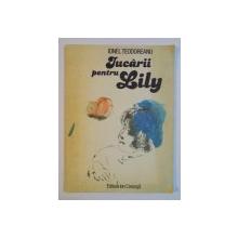 JUCARII PENTRU LILY de IONEL TEODOREANU , 1981