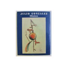 JULIO GONZALES , DIBUIXOS