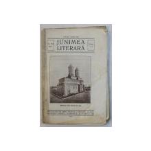 JUNIMEA LITERARA -  REVISTA DE LITERATURA , ARTA , STIINTA , AN XVII , NUMERELE 4 - 6 , 1928