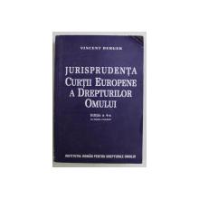 JURISPRUDENTA CURTII EUROPENE A DREPTURILOR OMULUI , EDITIA A IV - A IN LIMBA ROMANA de VINCENT BERGER , 2003
