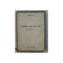 JURNAL DE LECTOR completat cu EMINESCIANA de PERPESSICIUS , 1944 , PREZINTA INSEMNARI CU STILOUL *