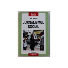 JURNALISMUL SOCIAL de VAL VALCU , 2007