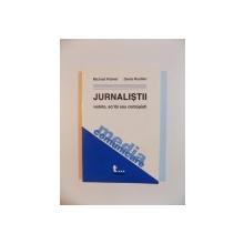 JURNALISTII , VEDETE , SCRIBI SAU CONTOPISTI de MICHAEL PALMER , DENIS RUELLAN , 2002