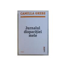 JURNALUL DISPARITIEI MELE de CAMILLA GREBE , 2019