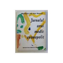 JURNALUL UNUI MEDIC COSMOPOLIT de MARINELA VAN DEN HEUVEL , 2004